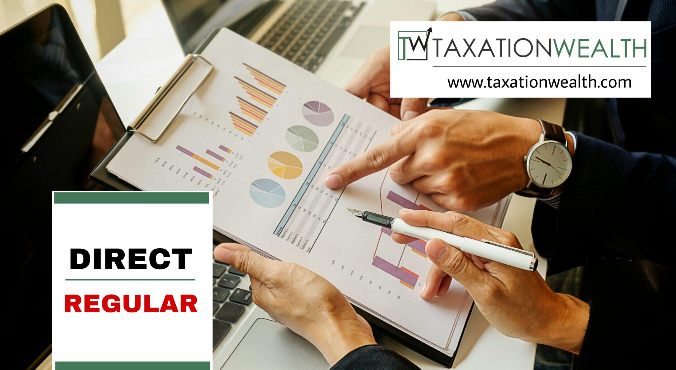 Mutual Funds(DIRECT OR REGULAR) - Taxationwealth